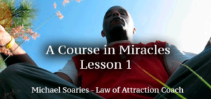 ACIM Lesson One - michaelsoaries.com